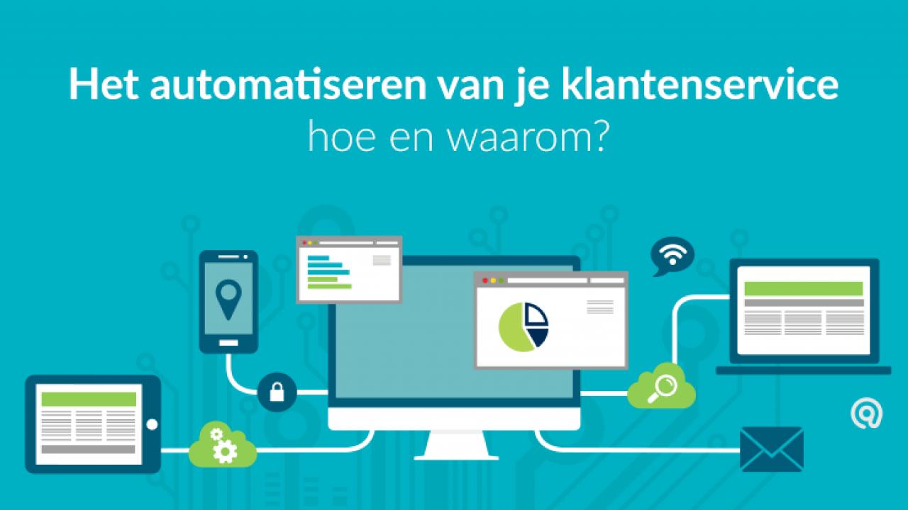 Het automatiseren van je klantenservice, hoe en waarom?