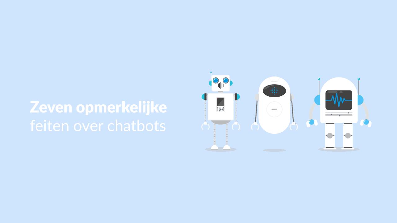 Zeven opmerkelijke feiten over chatbots