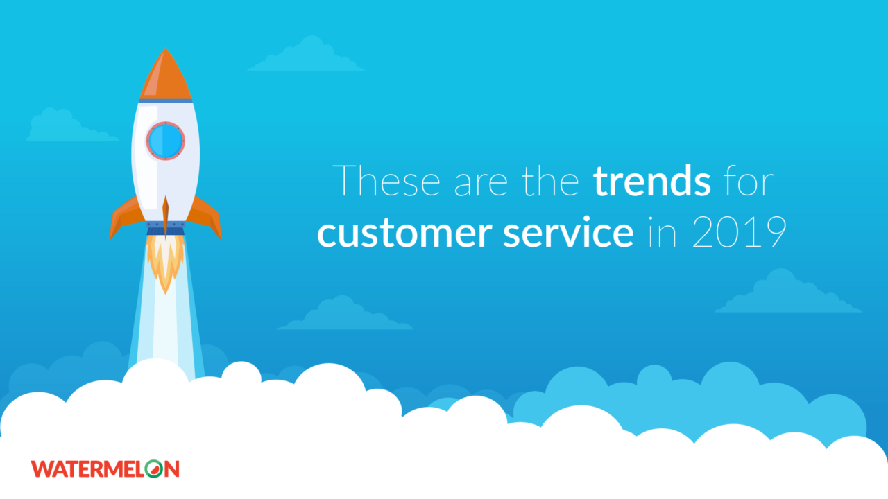 These are the customer service trends we'll see in 2019